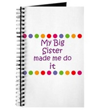 My Big Sister made me do it Journal