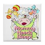 Mommy Needs Sleep Tile Coaster