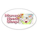 Mommy Needs Sleep Oval Sticker