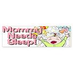 Mommy Needs Sleep Bumper Sticker