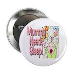 Mommy Needs Sleep Button