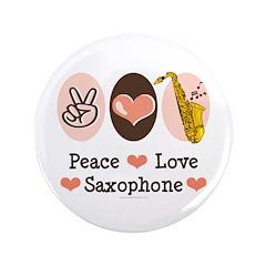"Peace Love Saxophone Sax 3.5"" Button (100 pack)"