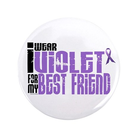 "I Wear Violet For My Best Friend 6 3.5"" Button"