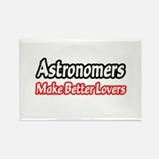 """""""Astronomers Make Better Lovers"""" Rectangle Magnet"""