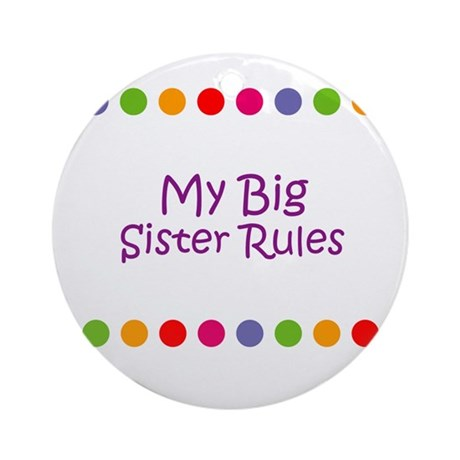 My Big Sister Rules Ornament (Round)