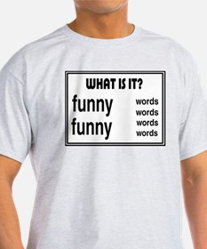 TOO FUNNY FOR WORDS Ash Grey T-Shirt