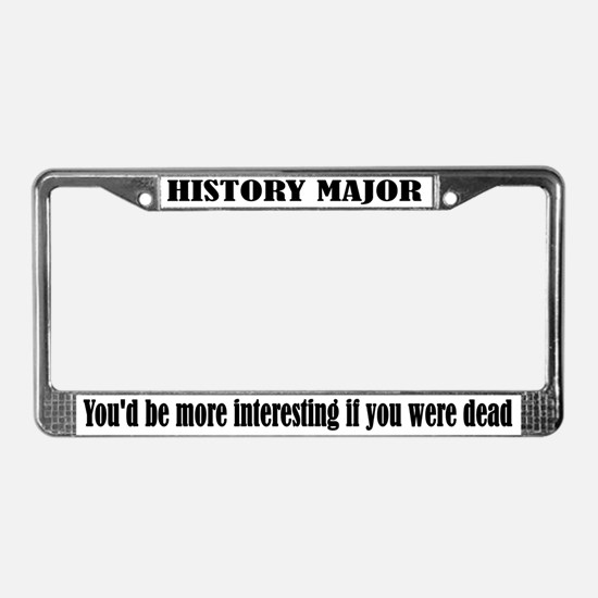 Funny History Major License Plate Frame