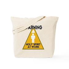 WARNING: Holy Spirit at Work Tote Bag