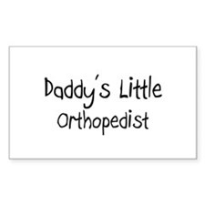 Daddy's Little Orthopedist Rectangle Decal