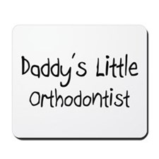 Daddy's Little Orthodontist Mousepad