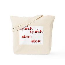 Quick Slow Design #533 Tote Bag