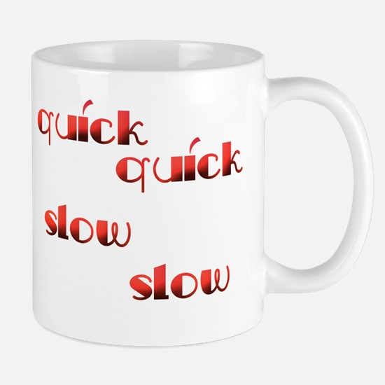 Quick Slow Design #533 Mug