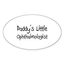 Daddy's Little Ophthalmologist Oval Decal