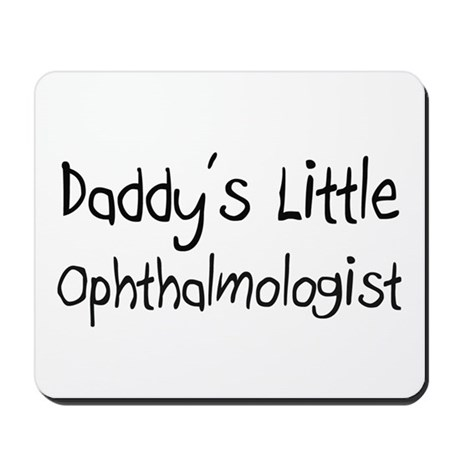 Daddy's Little Ophthalmologist Mousepad