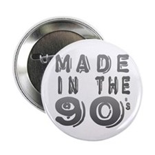"Made in the 90's 2.25"" Button"