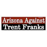 Arizona Against Trent Franks bumper sticker