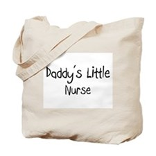 Daddy's Little Nurse Tote Bag