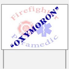OXYMORON Paramedic Gifts Yard Sign