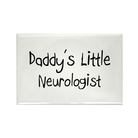 Daddy's Little Neurologist Rectangle Magnet