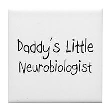 Daddy's Little Neurobiologist Tile Coaster