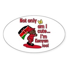 Not only am I cute I'm Kenyan too! Oval Decal