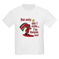 Not only am I cute I'm Kenyan too! T-Shirt