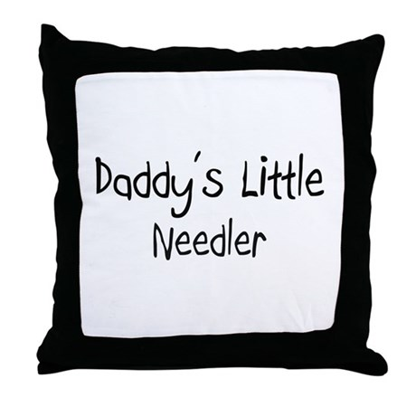 Daddy's Little Needler Throw Pillow