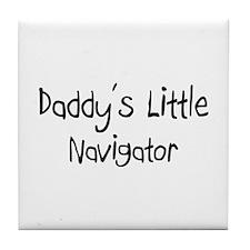 Daddy's Little Navigator Tile Coaster