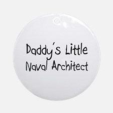 Daddy's Little Naval Architect Ornament (Round)