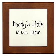 Daddy's Little Music Tutor Framed Tile