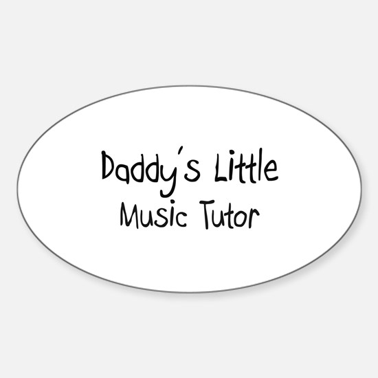 Daddy's Little Music Tutor Oval Decal