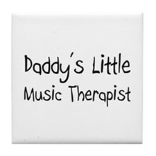 Daddy's Little Music Therapist Tile Coaster