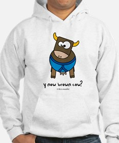 y now brown cow Hoodie
