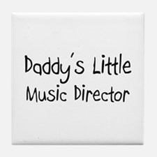 Daddy's Little Music Director Tile Coaster