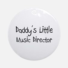 Daddy's Little Music Director Ornament (Round)
