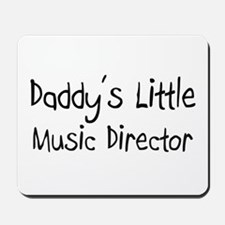 Daddy's Little Music Director Mousepad
