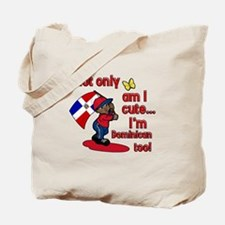 Not only am I cute I'm Dominican too! Tote Bag
