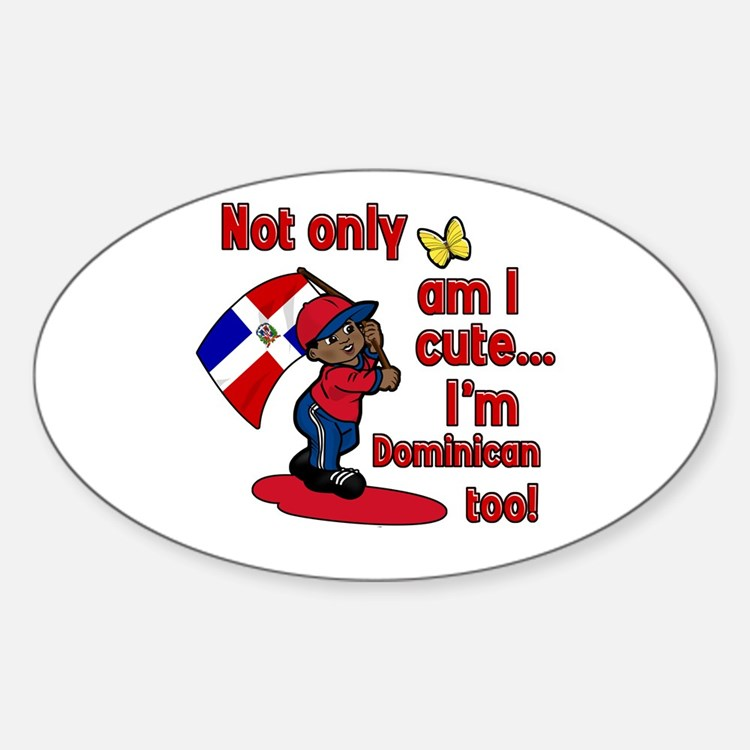 Not only am I cute I'm Dominican too! Decal