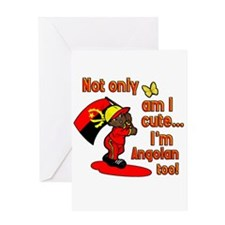 Not only am I cute I'm Angolan too! Greeting Card