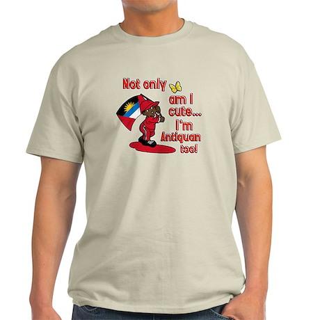Not only am I cute I'm Antiguan too! Light T-Shirt
