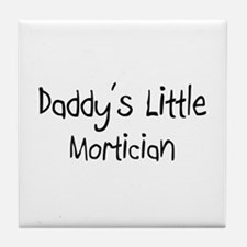 Daddy's Little Mortician Tile Coaster