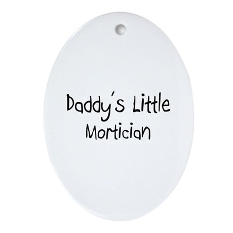 Daddy's Little Mortician Oval Ornament