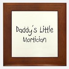 Daddy's Little Mortician Framed Tile