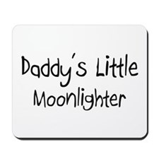 Daddy's Little Moonlighter Mousepad
