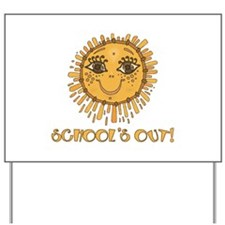 School's Out Sunshine! Yard Sign