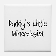 Daddy's Little Mineralogist Tile Coaster