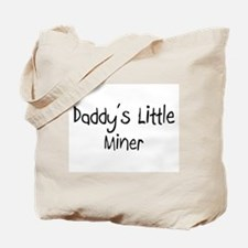 Daddy's Little Miner Tote Bag