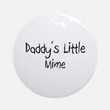 Daddy's Little Mime Ornament (Round)