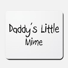 Daddy's Little Mime Mousepad