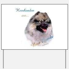 Keeshond Best Friend 1 Yard Sign